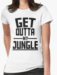 Get Outta My Jungle Womens Fitted T-Shirt