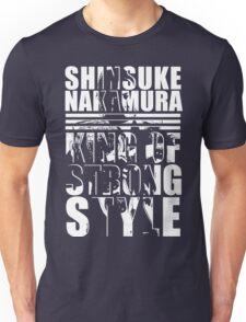 Nakamura Strong Style Unisex T-Shirt