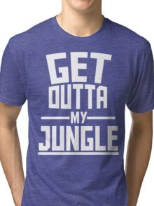 Get Outta My Jungle v2 Tri-blend T-Shirt