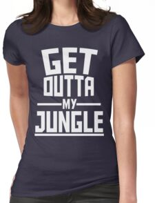 Get Outta My Jungle v2 Womens Fitted T-Shirt