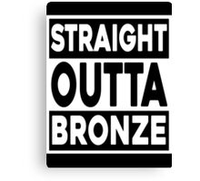 Straight Outta Bronze Canvas Print