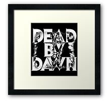 DEAD BY DAWN Framed Print
