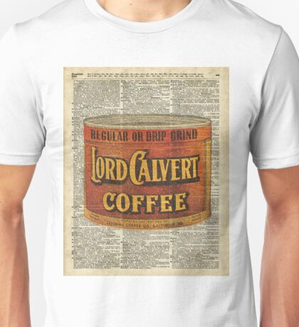 Vintage Lord Calvert Coffee Can Illustration,Vintage Dictionary Art Collage Unisex T-Shirt