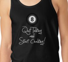 Quit Talking & Start Chalking Tank Top