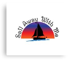 Sail away with me. Canvas Print