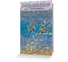 Being percipient Greeting Card