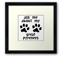 Ask Me About My Great Pyrenees Framed Print