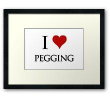 I Love Pegging Framed Print