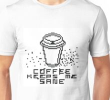 Coffee keeps me sane Unisex T-Shirt