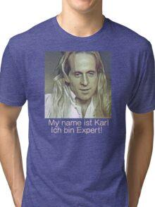 My name ist Karl. Ich bin Expert! Tri-blend T-Shirt