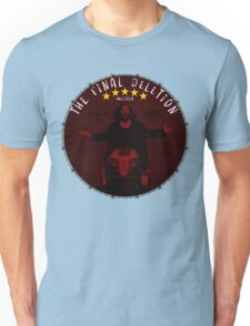 The Final Deletion Unisex T-Shirt