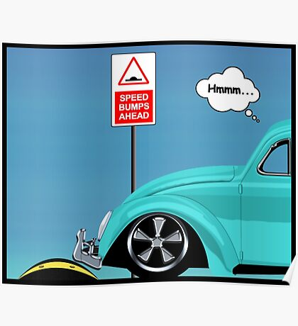 Speed bumps! (lightblue) Poster