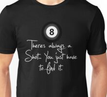 There's Always A Shot (on black) Unisex T-Shirt