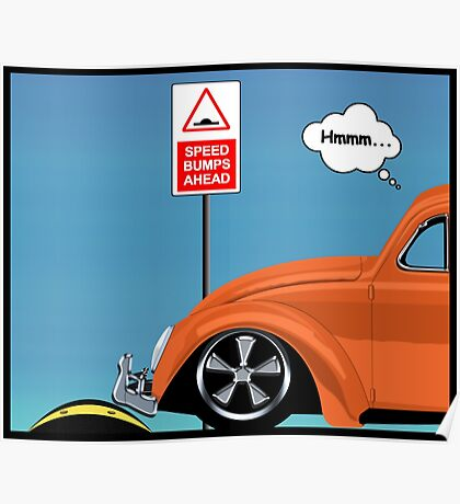 Speed bumps! (orange) Poster