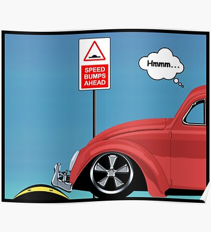 Speed bumps! (red) Poster