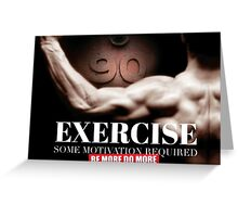 Exercise - Some Motivation Required Greeting Card