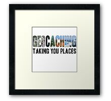 Geocaching Taking You Places Framed Print