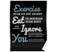 Exercise To Be Fit, Not Skinny Poster