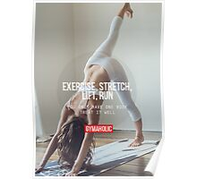 Exercise, Stretch, Lift, Run Poster