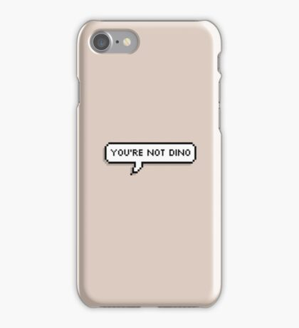 You're Not Dino iPhone Case/Skin