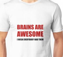Brains Are Awesome Unisex T-Shirt
