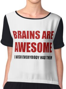 Brains Are Awesome Chiffon Top
