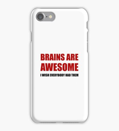 Brains Are Awesome iPhone Case/Skin