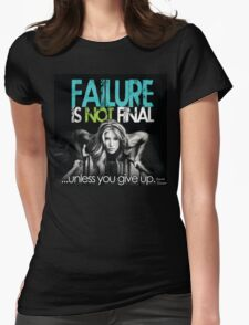 Failure Is Not Final Womens Fitted T-Shirt