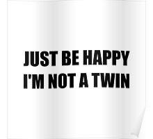 Happy Not A Twin Poster