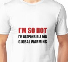 Responsible For Global Warming Unisex T-Shirt