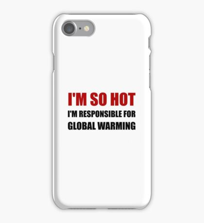Responsible For Global Warming iPhone Case/Skin