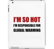 Responsible For Global Warming iPad Case/Skin