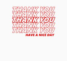 Thank You, Have A Nice Day Classic T-Shirt