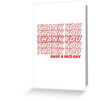 Thank You, Have A Nice Day Greeting Card
