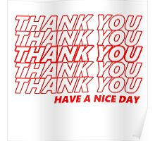 Thank You, Have A Nice Day Poster