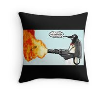 Penguin with a flamethrower... Throw Pillow
