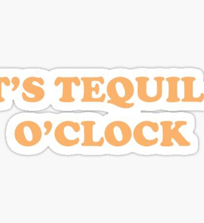 It's Tequila O'Clock Sticker