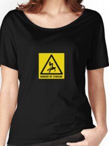 Danger of Cthulhu Women's Relaxed Fit T-Shirt