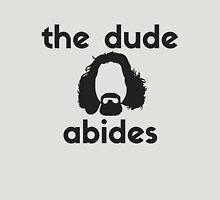 The Dude Abides. - Big Lebowski T Shirt Unisex T-Shirt