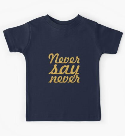 "Never say never... ""Justin Bieber"" Motivational Quote Kids Tee"