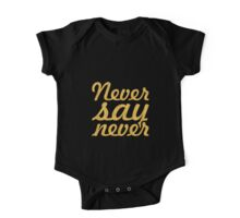 "Never say never... ""Justin Bieber"" Motivational Quote One Piece - Short Sleeve"