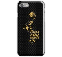 """Never say never... """"Justin Bieber"""" Motivational Quote iPhone Case/Skin"""