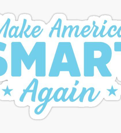 Make America Smart Again Sticker