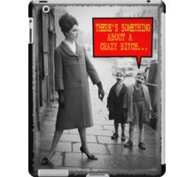 Vintage Funny - There's Something About a Crazy Bitch iPad Case/Skin