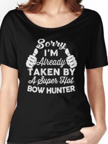 Sorry I'm Already Taken By A Super Hot Bow Hunter T-Shirt Women's Relaxed Fit T-Shirt