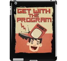 Get With The Program Anti-Television T Shirt iPad Case/Skin