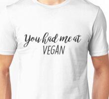 You had me at Vegan Unisex T-Shirt