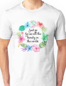 Just go.  Unisex T-Shirt