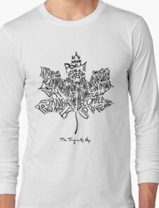 THE TRAGICALLY HIP - typography edition black summer tour 2016 Long Sleeve T-Shirt
