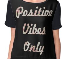Pastel Floral Typography Inspirational Motivational Quote Positive Vibes Chiffon Top